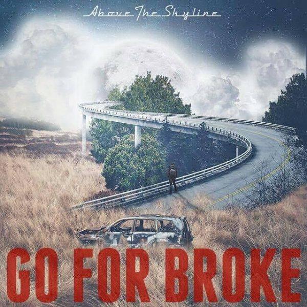 "Album Review: Above The Skyline – ""Go ForBroke"""