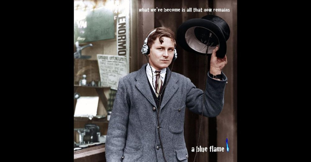 """Album Review: A BLUE FLAME – """"What We've Become is All That NowRemains"""""""