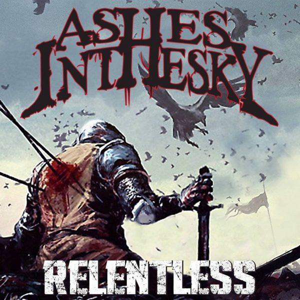 "Album Review: ASHES IN THE SKY – ""Relentless"""