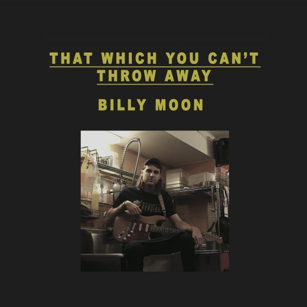 """EP Review: BILLY MOON – """"That Which You Can't ThrowAway"""""""