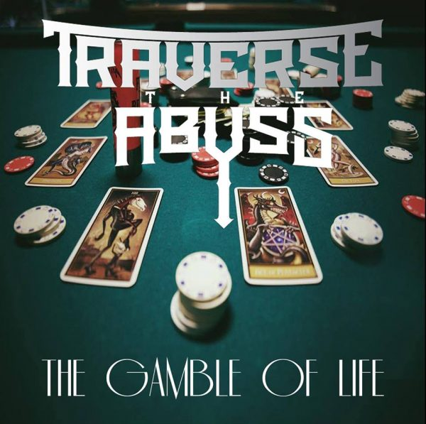 "Album Review: TRAVERSE THE ABYSS – ""The Gamble of Life"""