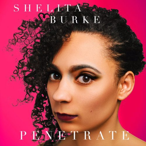 "Song Review: SHELITA BURKE – ""Penetrate"""