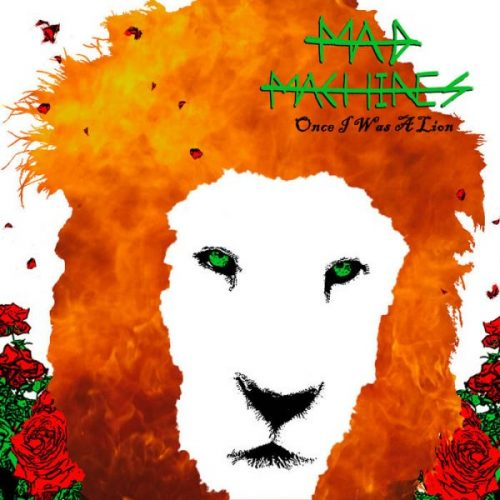 "Song Review: MAD MACHINES – ""Once I Was a Lion"""