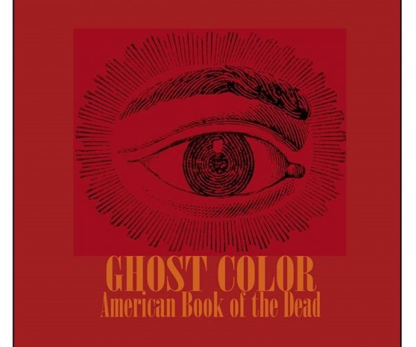 "GHOST COLOR – EP Review: ""American Book of the Dead"" – ECLECTIC"