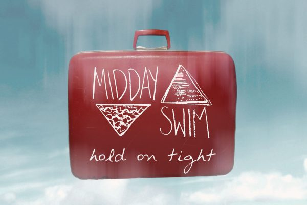 "Single Review: MIDDAY SWIM – ""Hold On Tight"""