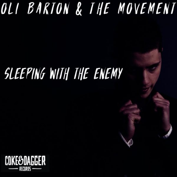 """OLI BARTON AND THE MOVEMENT – Single Review: """"Sleeping With theEnemy"""""""