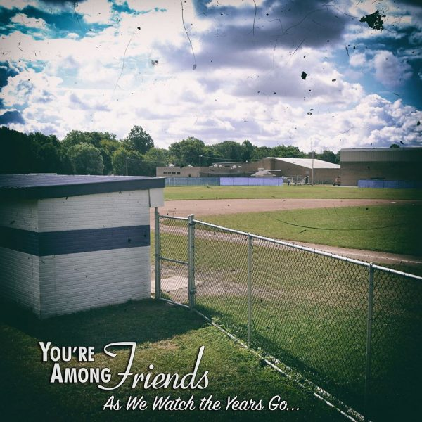 "YOU'RE AMONG FRIENDS – Album Review: ""As We Watch the Years Go…"""