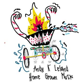 "ANDY K LELAND – Single Review: ""Home Grown Muck"""