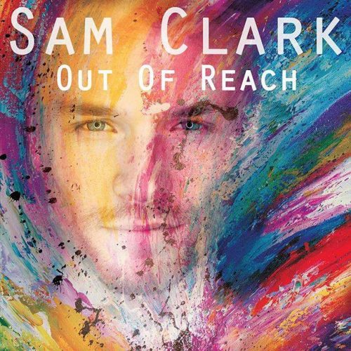 "SAM CLARK – Song Review: ""Out of Reach"""