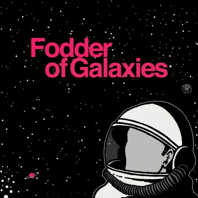 Fodder of Galaxies