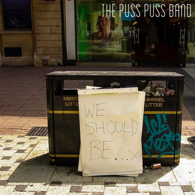 Puss Puss Band We Should Be