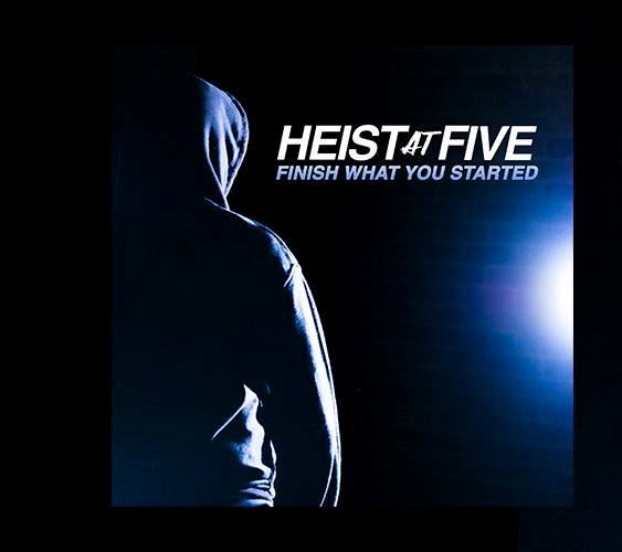 Heist at Five finish what you started cover