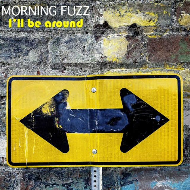 Morning Fuzz I'll Be Around