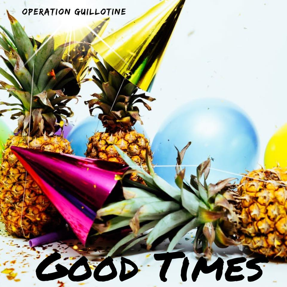 Operation Guillotine Good Times