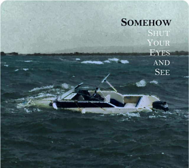 """SOMEHOW – Single Review: """"Shut Your Eyes and See"""""""