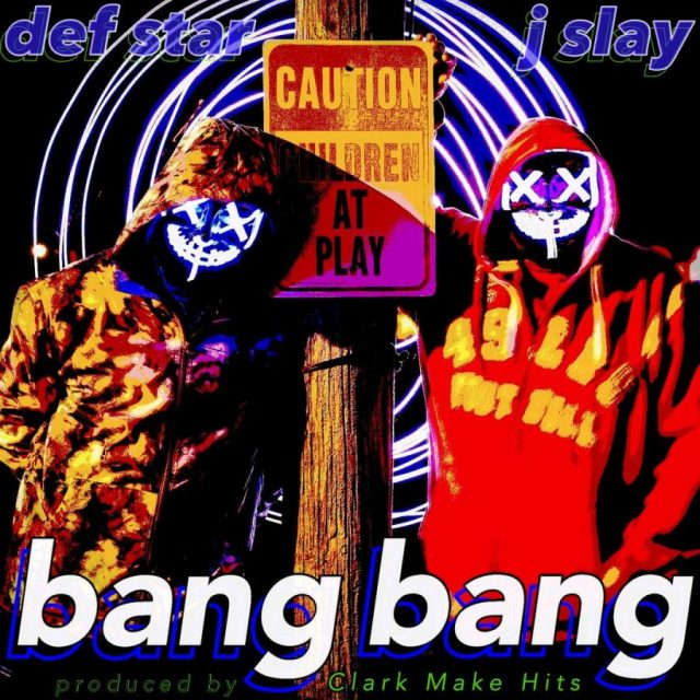 "New Song of the Week: DEF STAR ft. J SLAY – ""Bang Bang"""