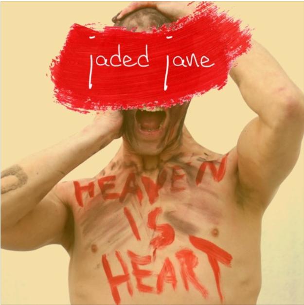 Jaded Jane Heaven is Heart