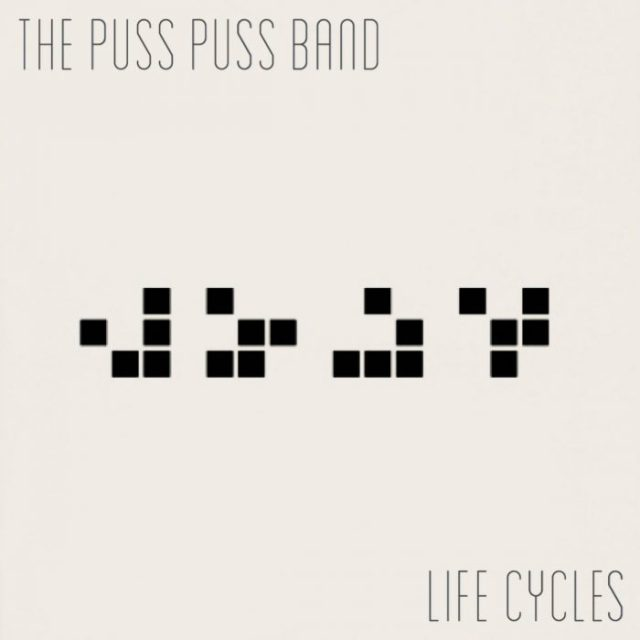 Puss Puss Band Life Cycles